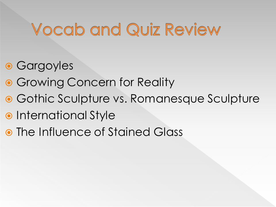 Vocab and Quiz Review Gargoyles Growing Concern for Reality