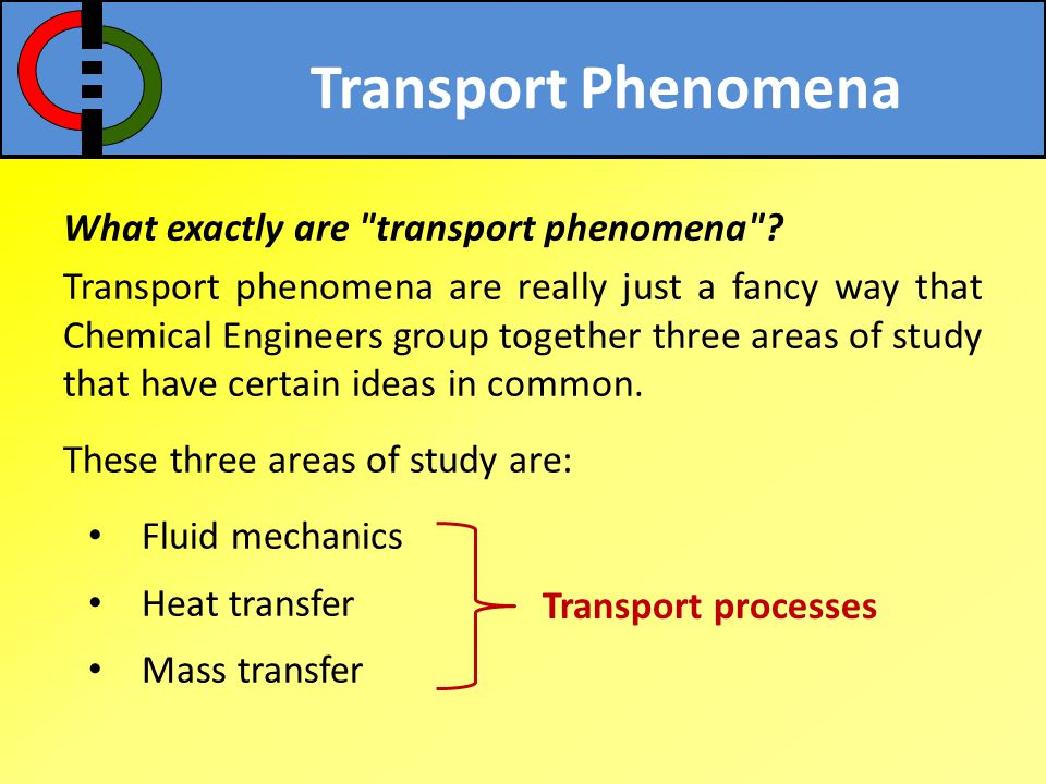 Transport Phenomena What exactly are transport phenomena