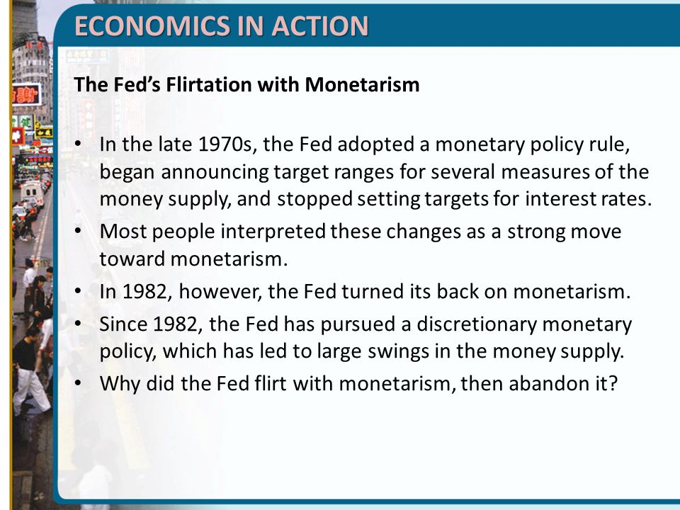 ECONOMICS IN ACTION The Fed's Flirtation with Monetarism