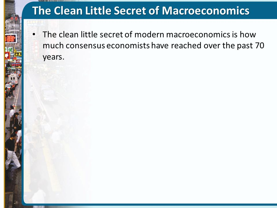 The Clean Little Secret of Macroeconomics