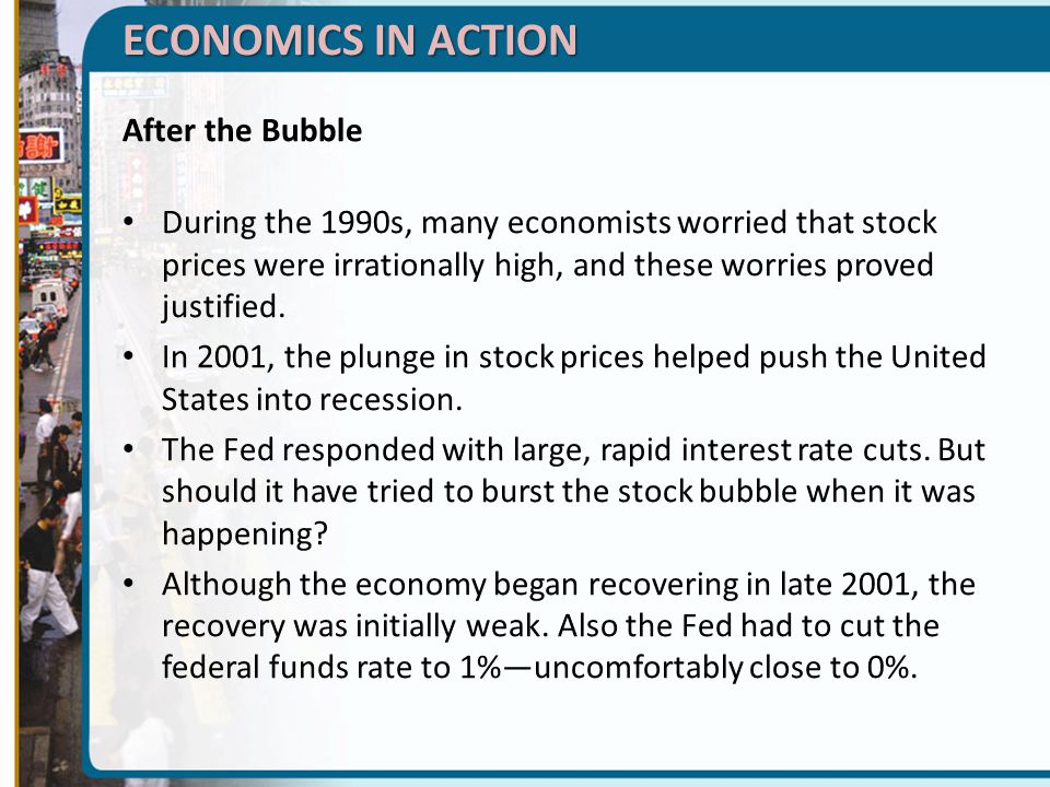 ECONOMICS IN ACTION After the Bubble