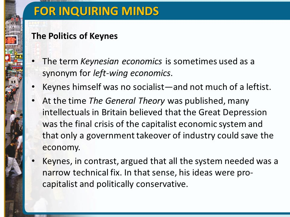 FOR INQUIRING MINDS The Politics of Keynes