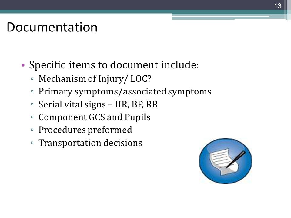 Documentation Specific items to document include: