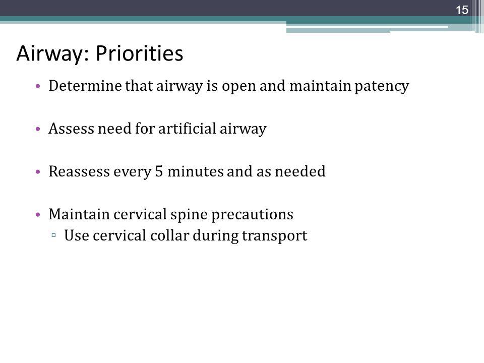 Airway: Priorities Determine that airway is open and maintain patency