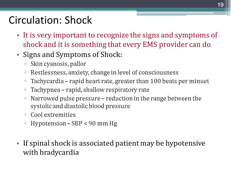 Circulation: Shock It is very important to recognize the signs and symptoms of shock and it is something that every EMS provider can do.