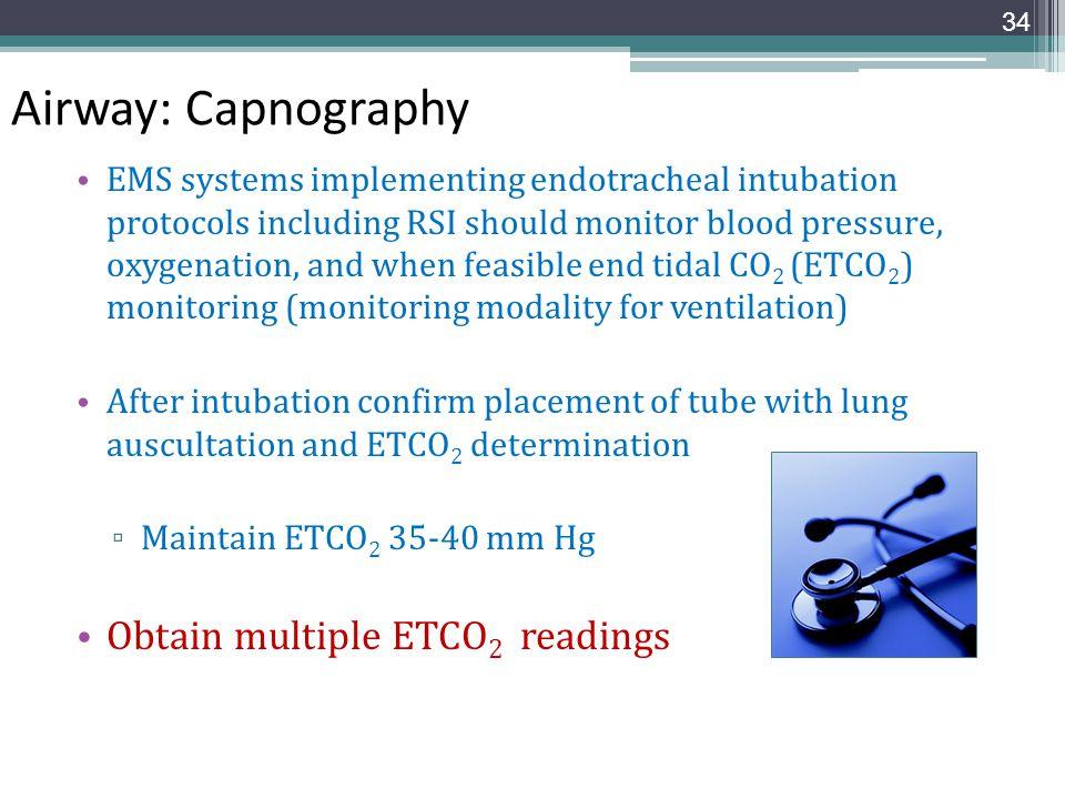 Airway: Capnography Obtain multiple ETCO2 readings