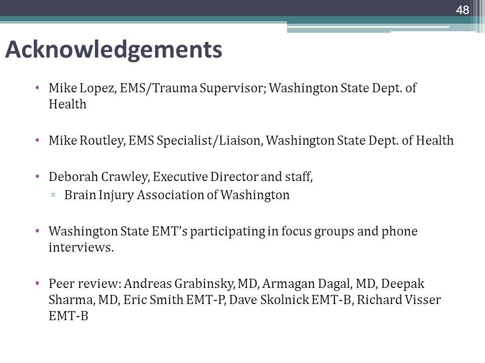 Acknowledgements Mike Lopez, EMS/Trauma Supervisor; Washington State Dept. of Health.
