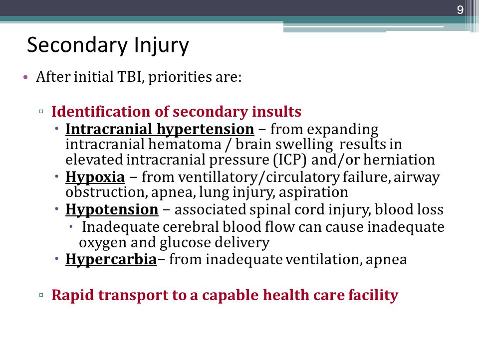 Secondary Injury After initial TBI, priorities are: