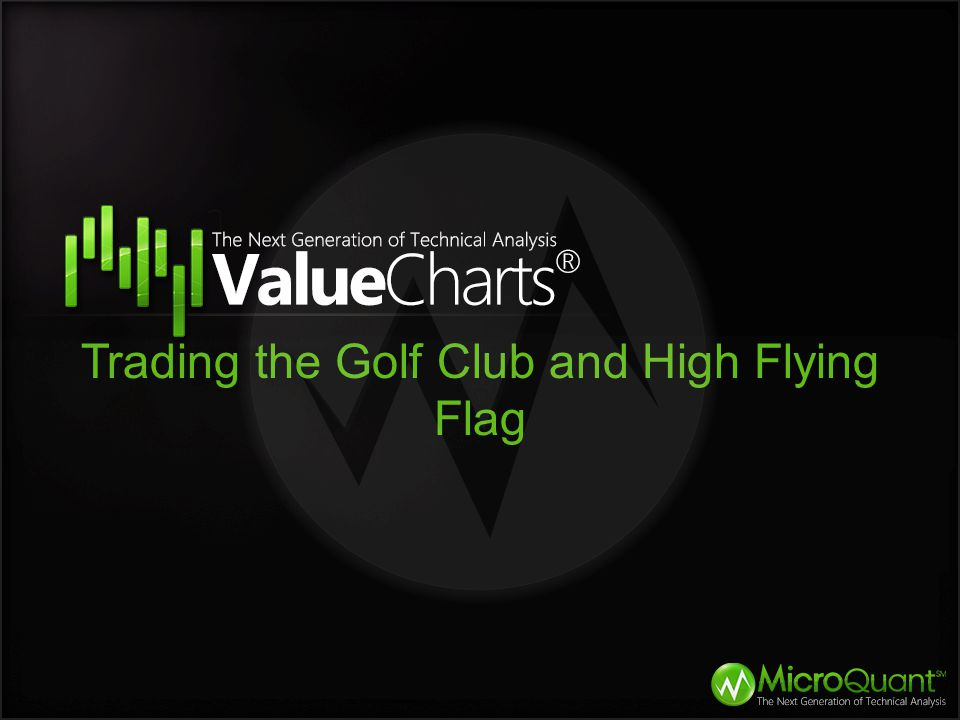 Trading the Golf Club and High Flying Flag