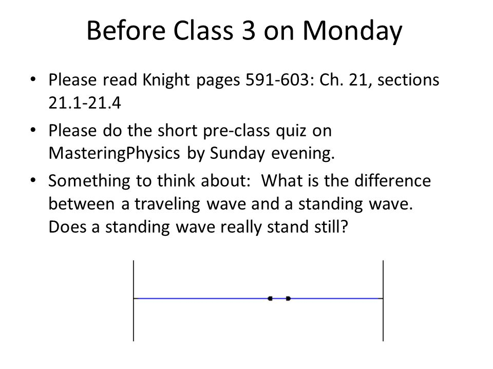 Before Class 3 on Monday Please read Knight pages 591-603: Ch. 21, sections 21.1-21.4.