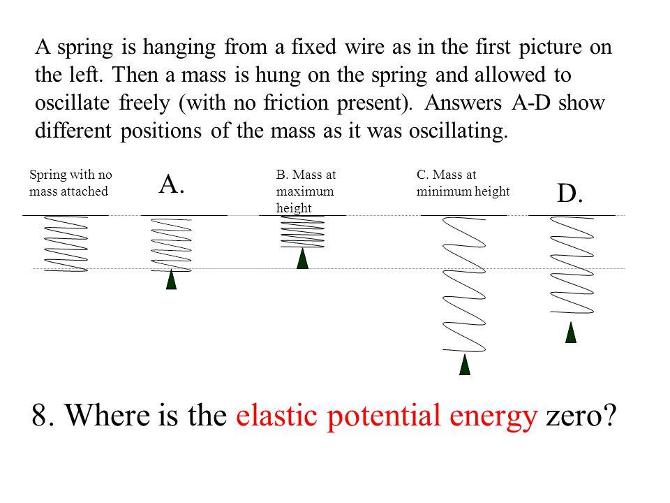 8. Where is the elastic potential energy zero