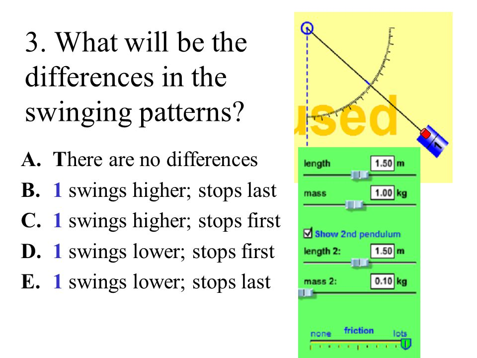 3. What will be the differences in the swinging patterns