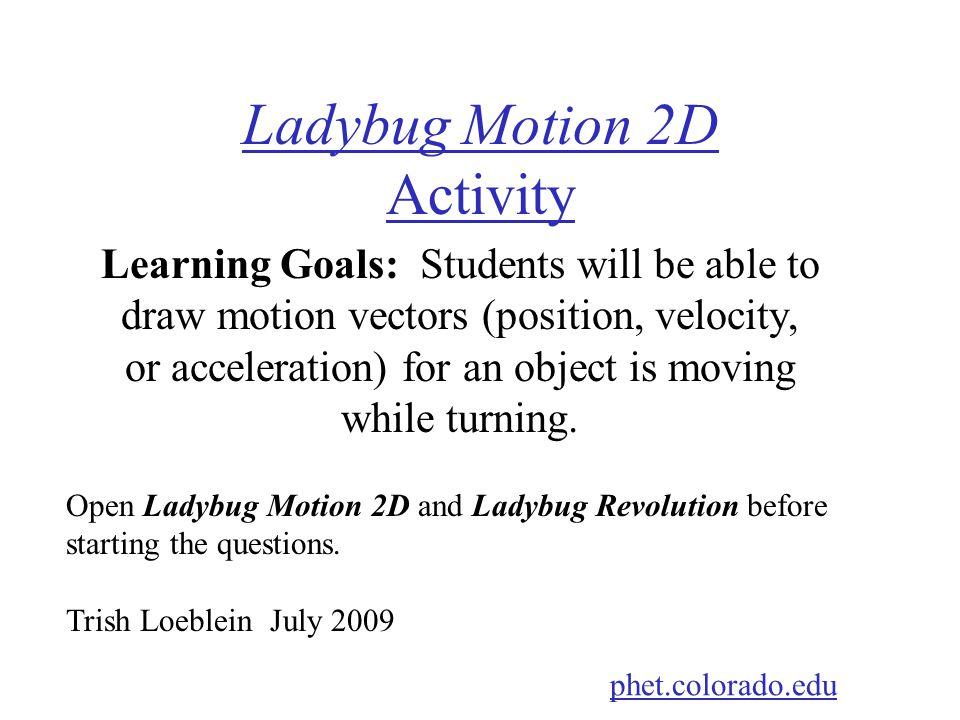 Ladybug Motion 2D Activity