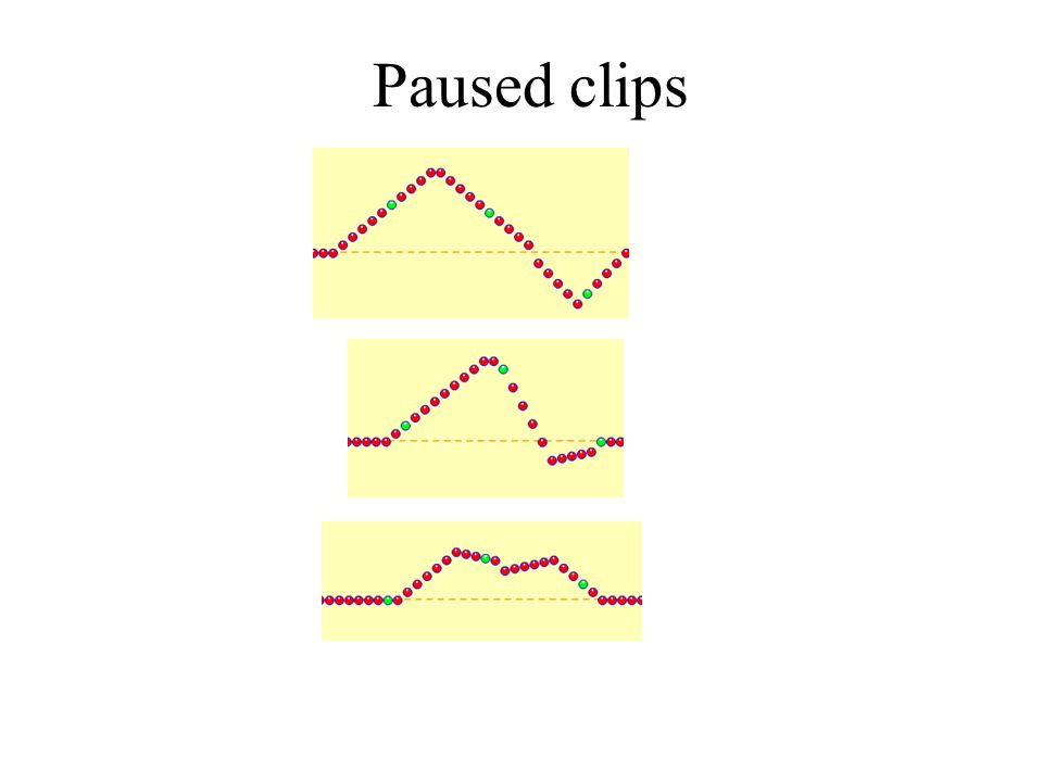 Paused clips Optional slide