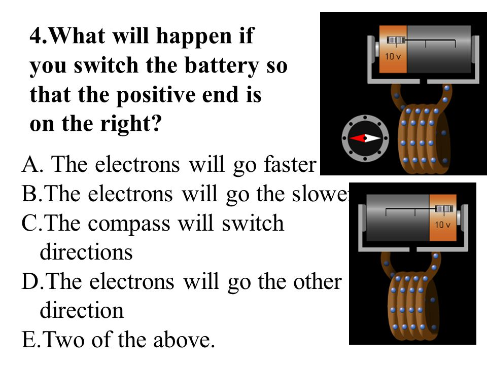 The electrons will go faster The electrons will go the slower