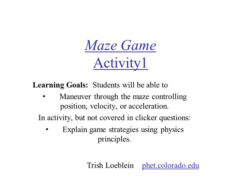 Maze Game Activity1 Learning Goals: Students will be able to