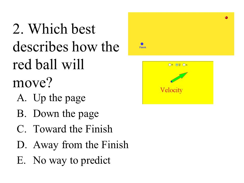 2. Which best describes how the red ball will move