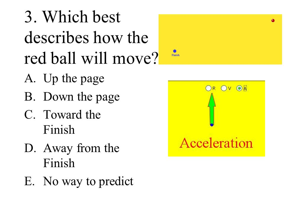 3. Which best describes how the red ball will move