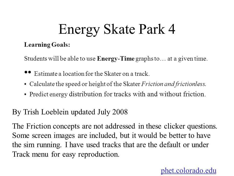 Energy Skate Park 4 • Estimate a location for the Skater on a track.