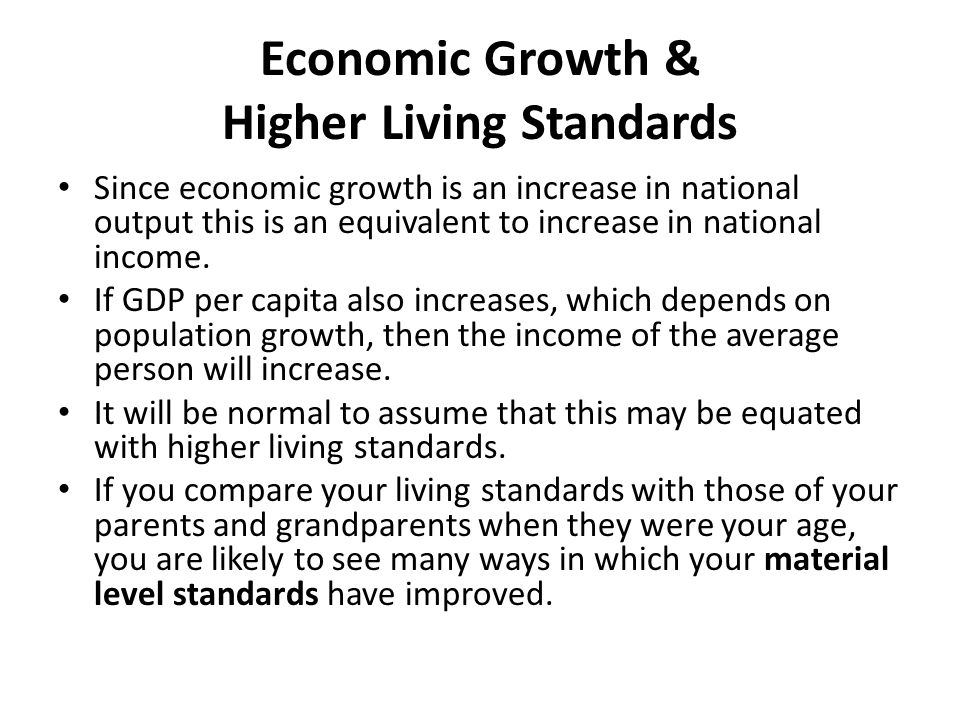 Economic Growth & Higher Living Standards