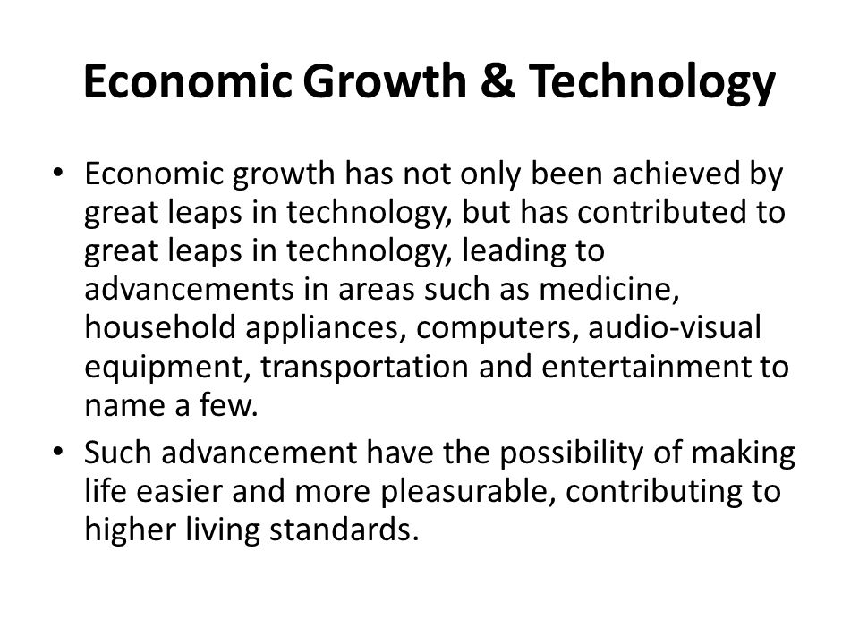Economic Growth & Technology