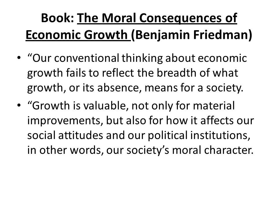 Book: The Moral Consequences of Economic Growth (Benjamin Friedman)