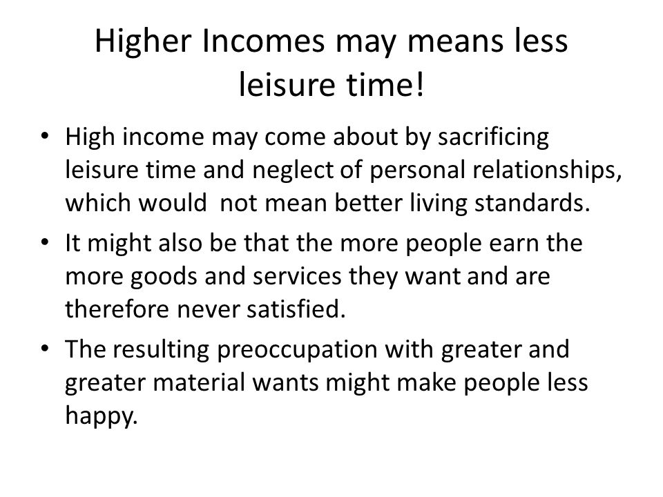 Higher Incomes may means less leisure time!