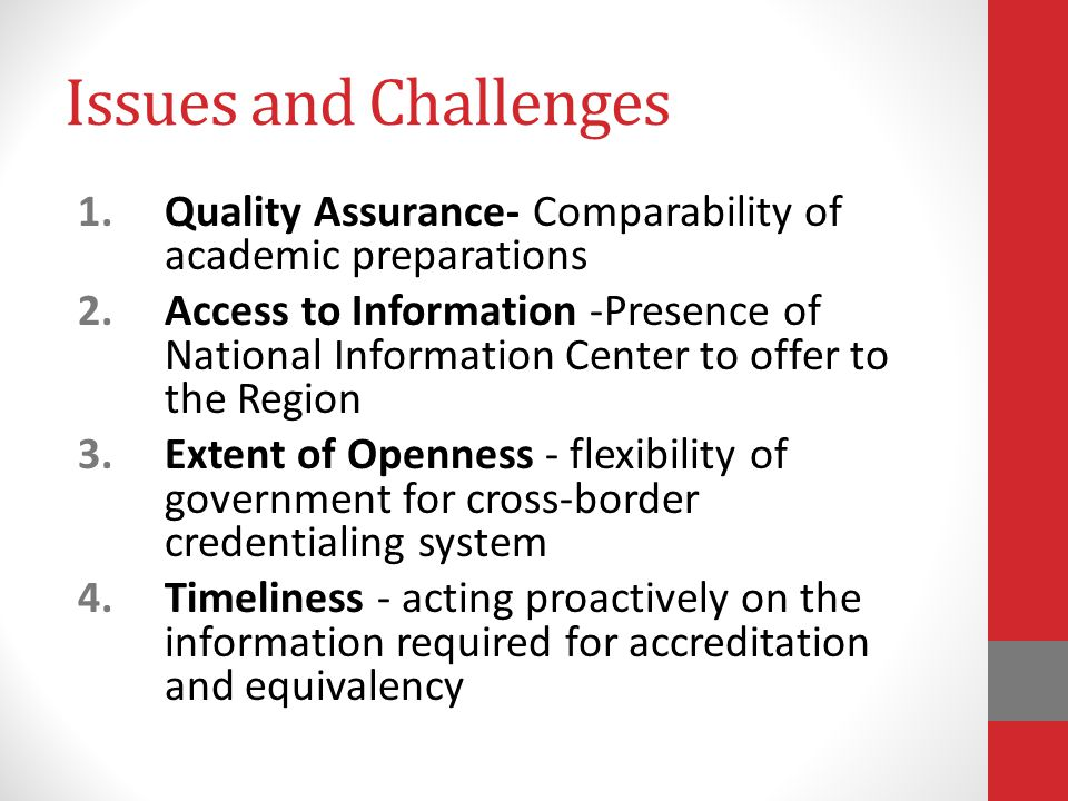 Issues and Challenges Quality Assurance- Comparability of academic preparations.