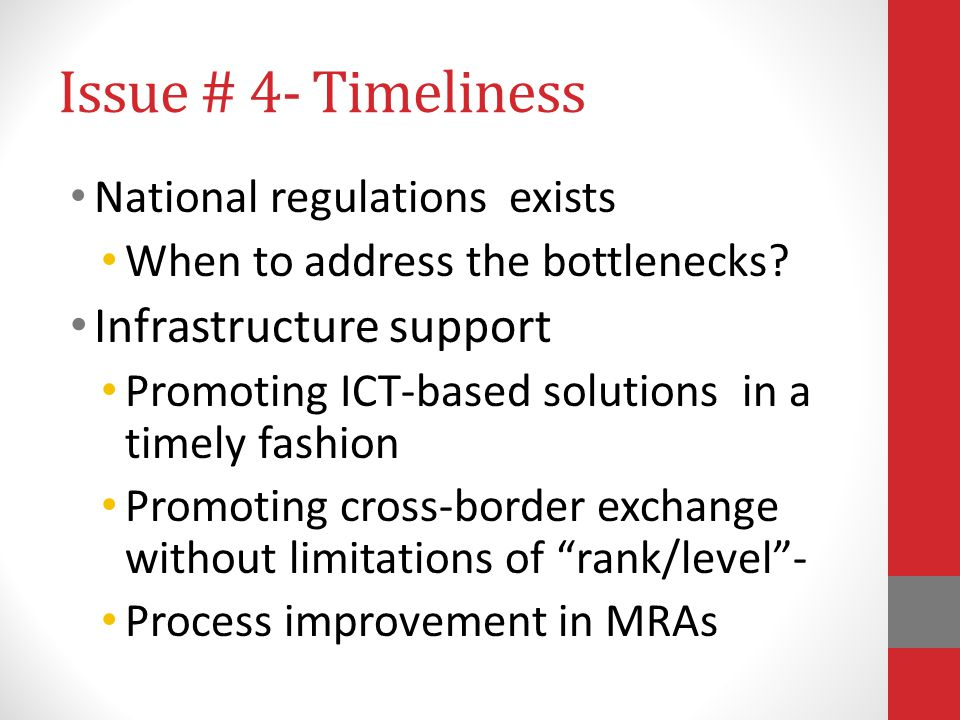 Issue # 4- Timeliness Infrastructure support
