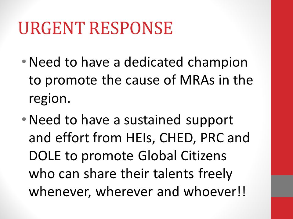 URGENT RESPONSE Need to have a dedicated champion to promote the cause of MRAs in the region.