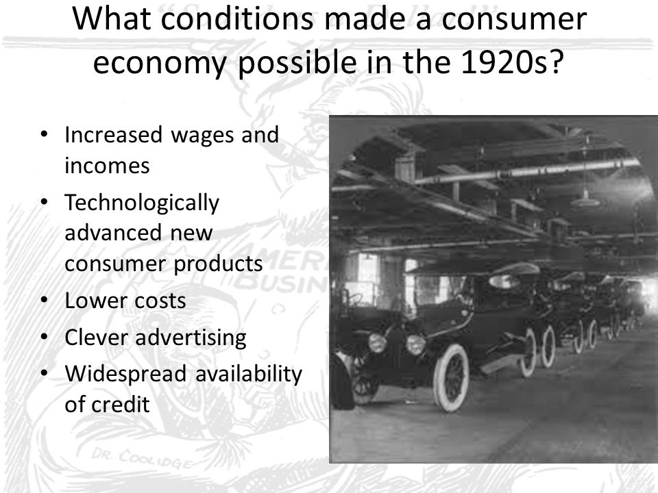 What conditions made a consumer economy possible in the 1920s