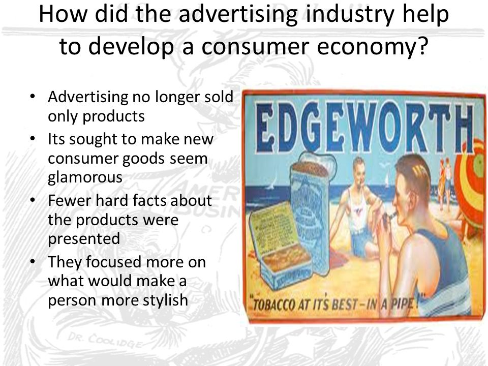 How did the advertising industry help to develop a consumer economy