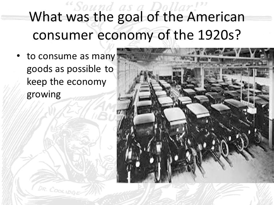 What was the goal of the American consumer economy of the 1920s