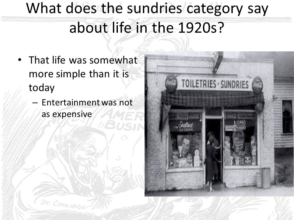 What does the sundries category say about life in the 1920s