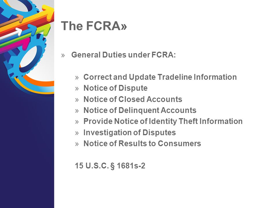 The FCRA» General Duties under FCRA: