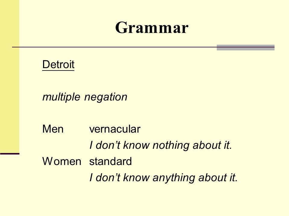 Grammar Detroit multiple negation Men vernacular