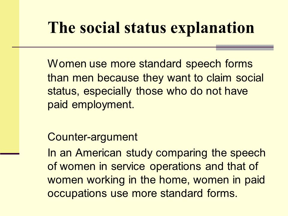 The social status explanation
