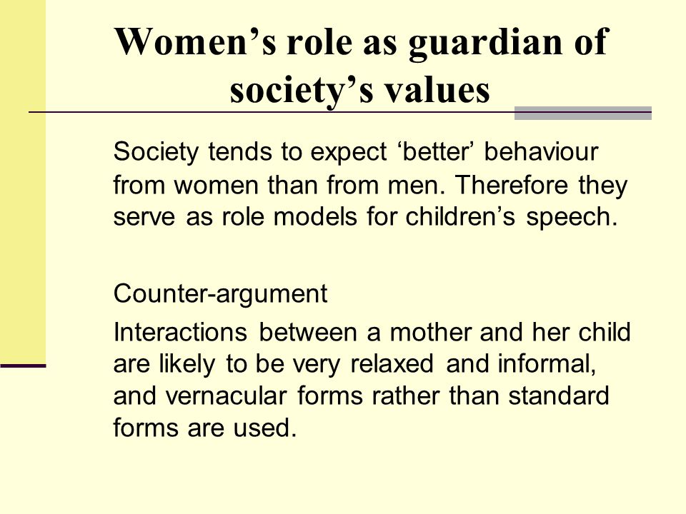Women's role as guardian of society's values