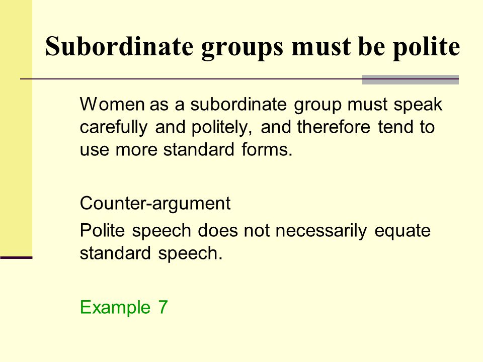 Subordinate groups must be polite