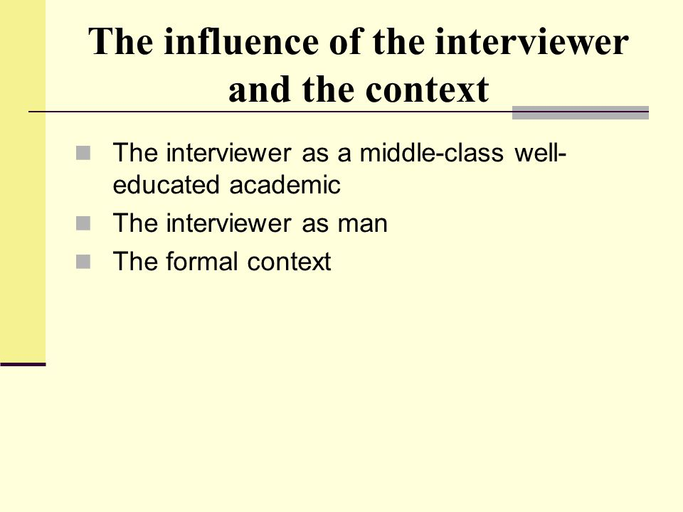 The influence of the interviewer and the context