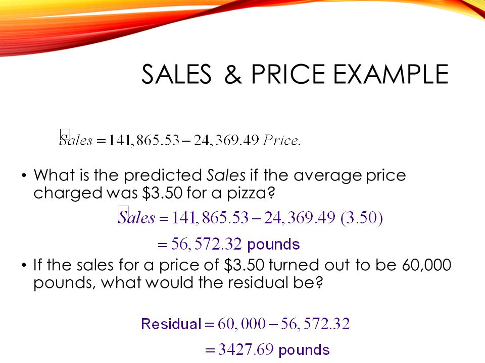 QTM1310/ Sharpe SALES & Price example. What is the predicted Sales if the average price charged was $3.50 for a pizza