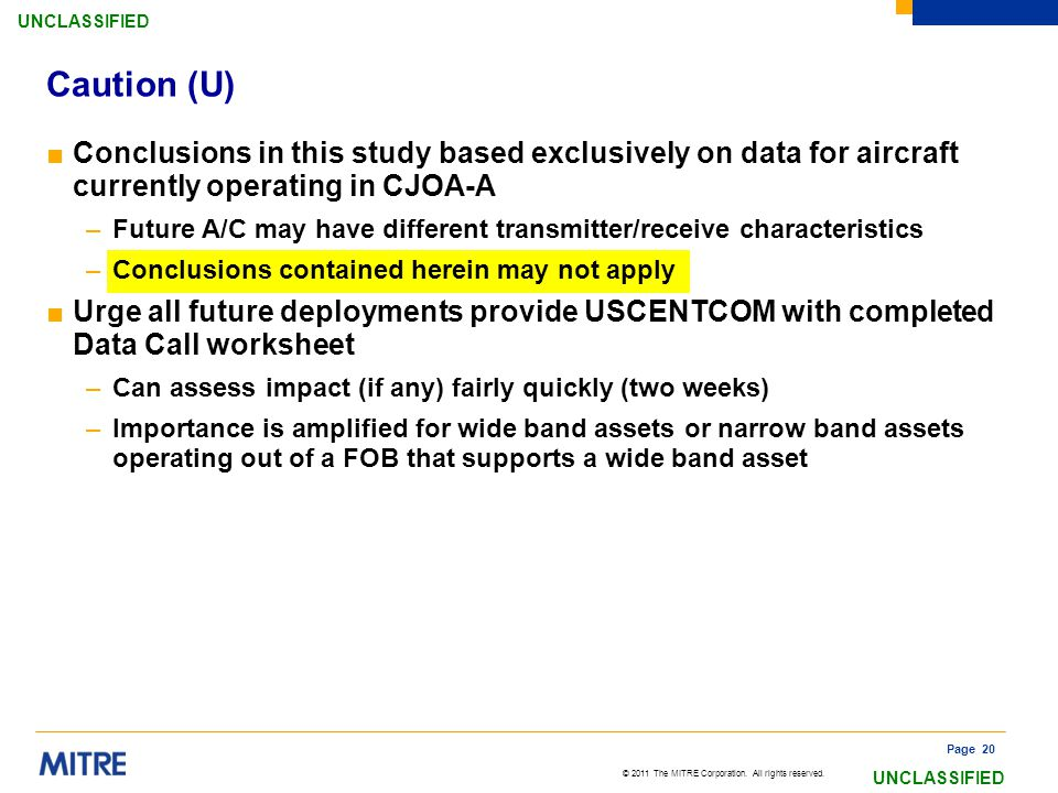 Caution (U) Conclusions in this study based exclusively on data for aircraft currently operating in CJOA-A.