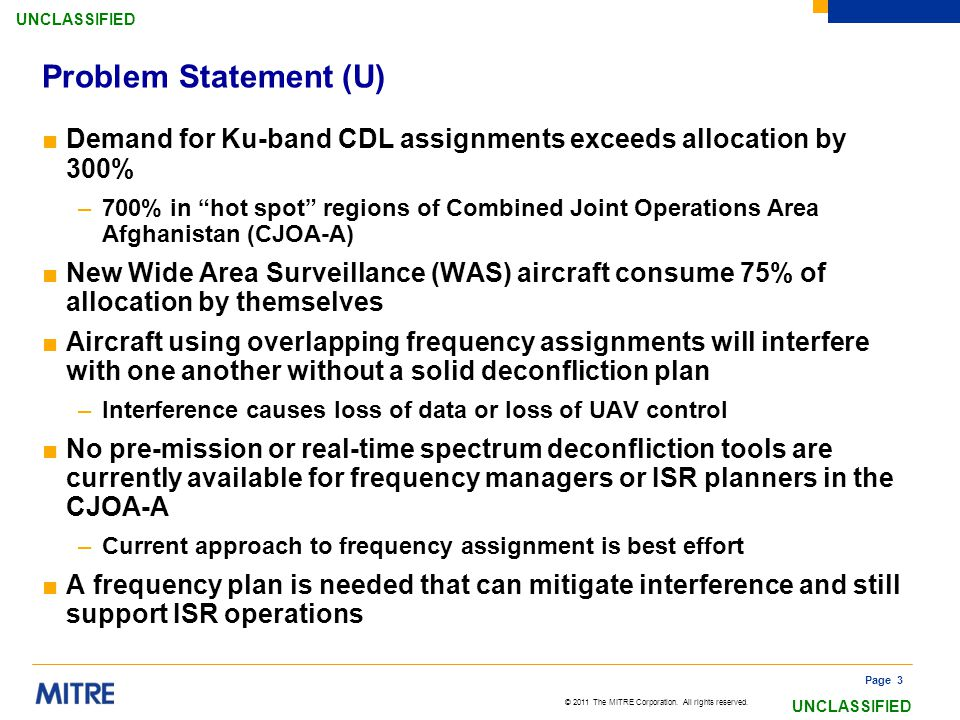Problem Statement (U) Demand for Ku-band CDL assignments exceeds allocation by 300%