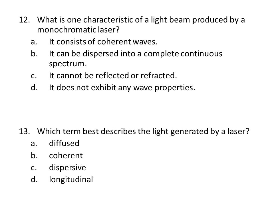 What is one characteristic of a light beam produced by a monochromatic laser