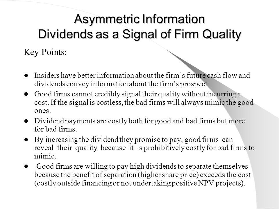 Asymmetric Information Dividends as a Signal of Firm Quality