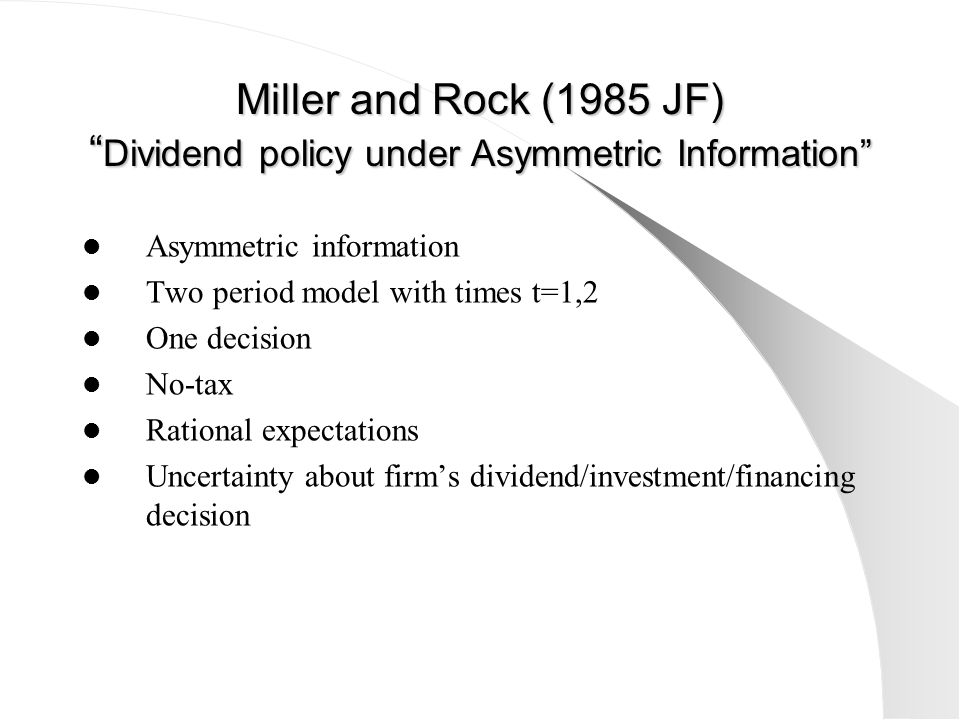 Miller and Rock (1985 JF) Dividend policy under Asymmetric Information