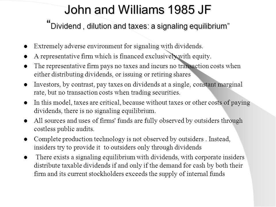 John and Williams 1985 JF Dividend , dilution and taxes: a signaling equilibrium