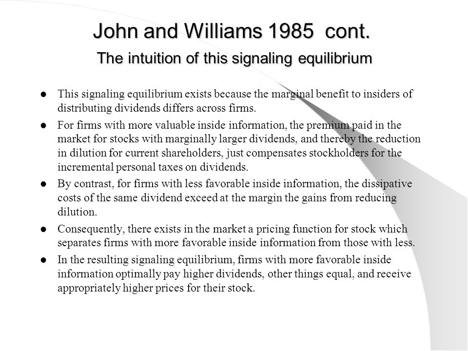 John and Williams 1985 cont. The intuition of this signaling equilibrium