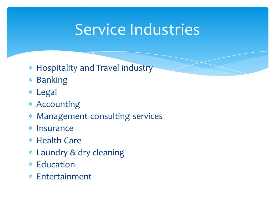 Service Industries Hospitality and Travel industry Banking Legal