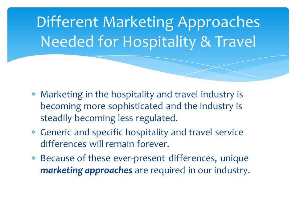 Different Marketing Approaches Needed for Hospitality & Travel